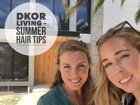 DKOR LIVING: SUMMER HAIR 101 4